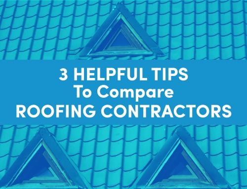 3 Helpful Tips To Compare Roofing Contractors
