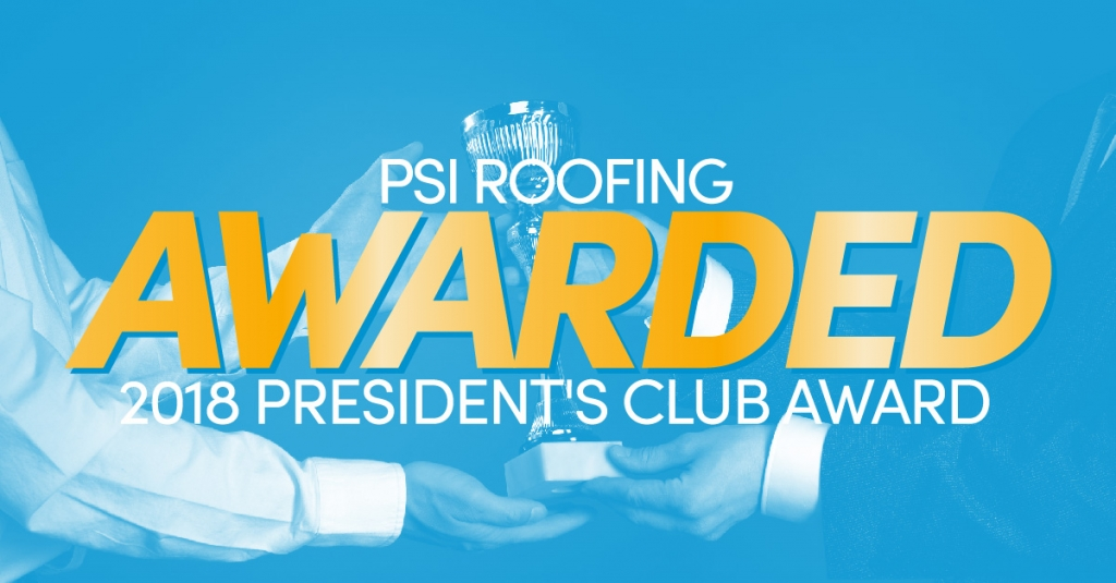 PSI Roofing Awarded 2018 President's Club Award