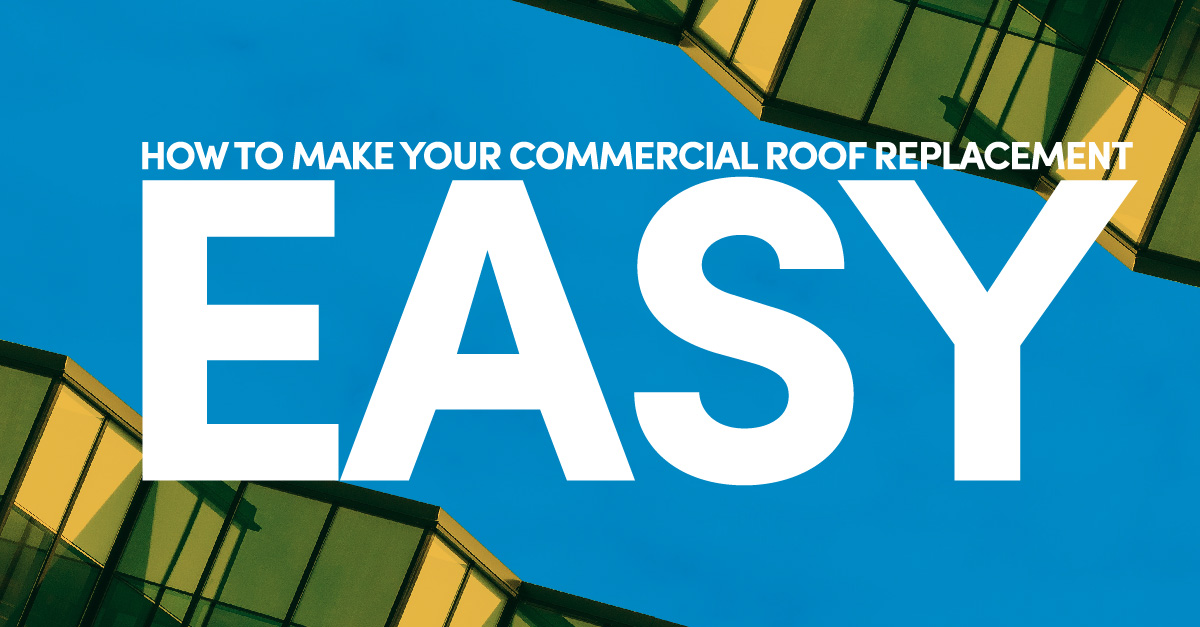 How to make your commerical roof replacement easy