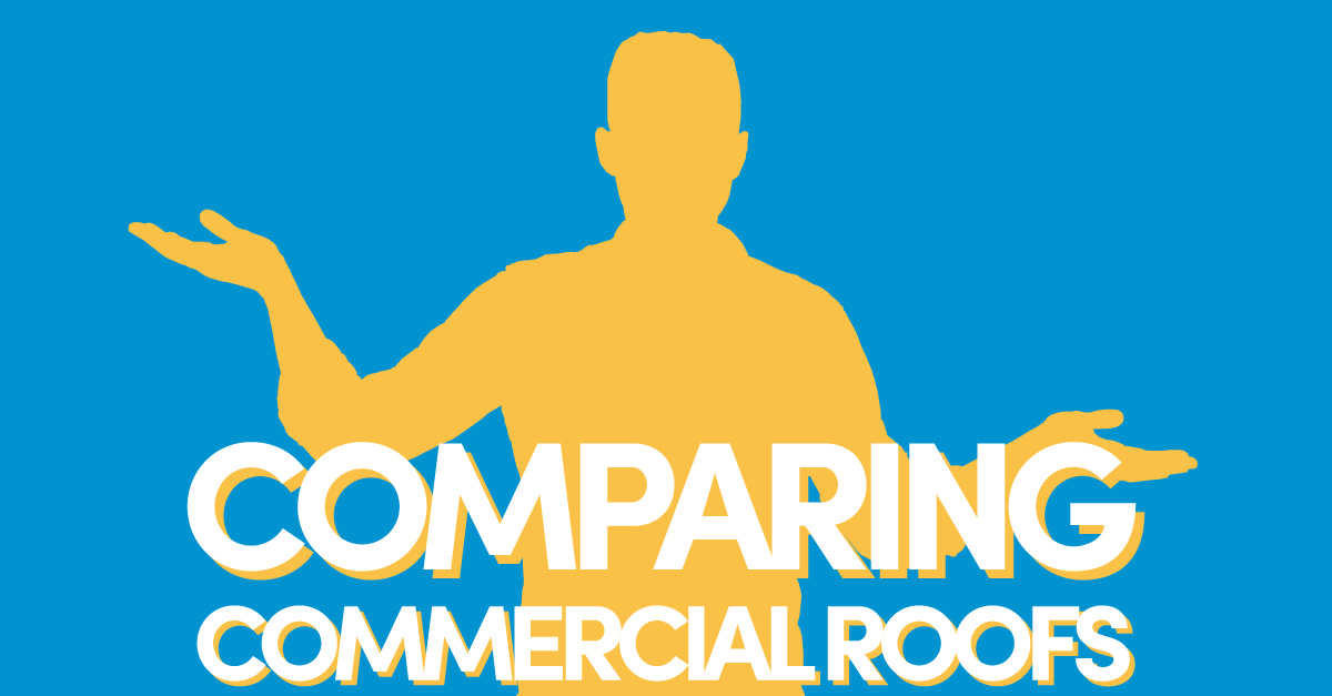Comparing commercial roofs