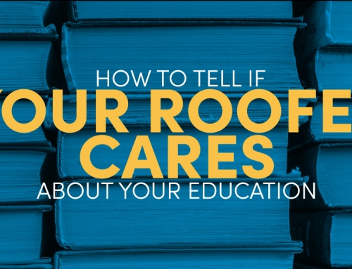 How to Tell if Your Roofer Cares about Your Education