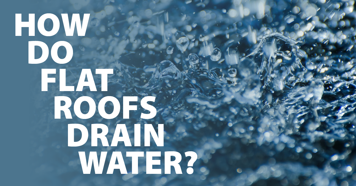 How Do Flat Roofs Drain Water? | Miami |