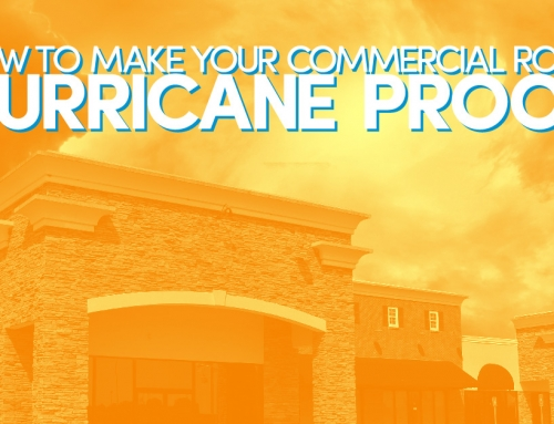 How To Make Your Commercial Roof Hurricane Proof