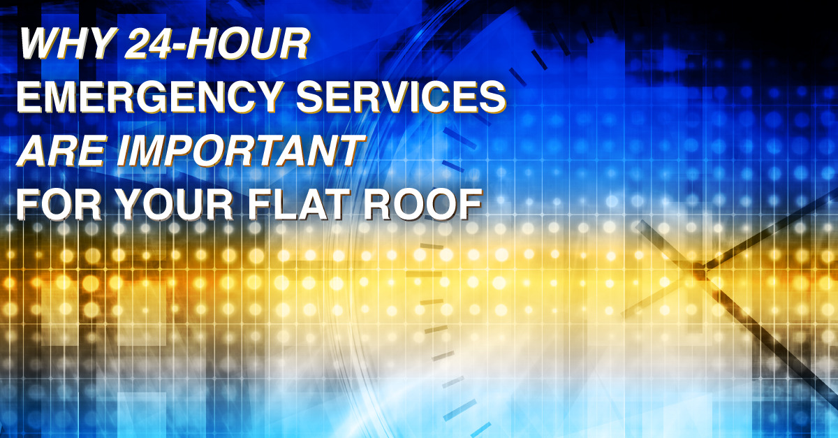 Why 24-Hour Emergency Services Are Important For Your Flat Roof