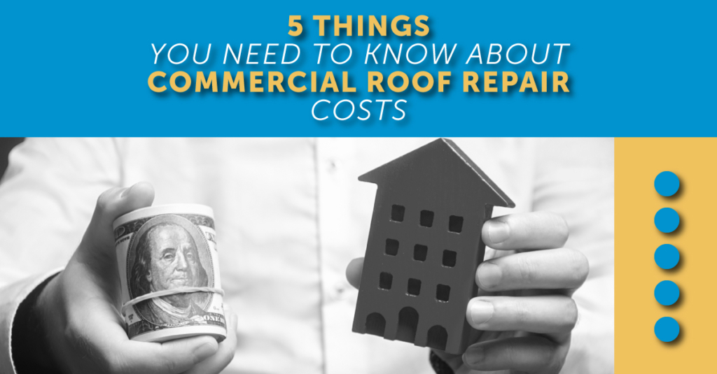 5 Things You Need To Know About Commercial Roof Repair Costs