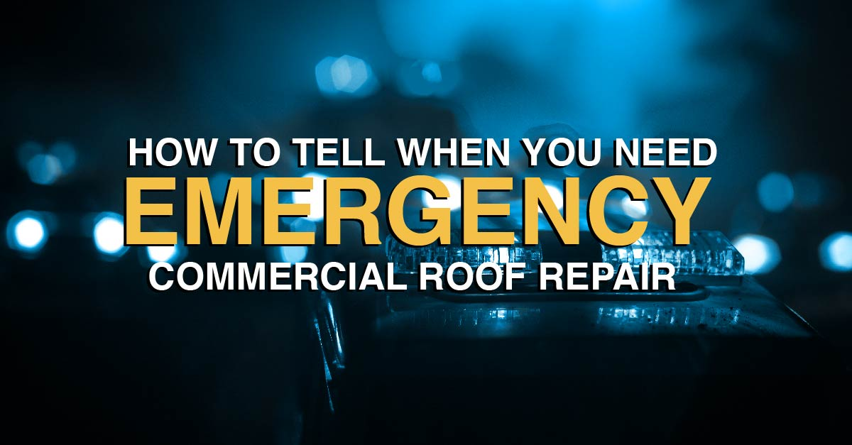 How To Tell When You Need Emergency Commercial Roof Repair