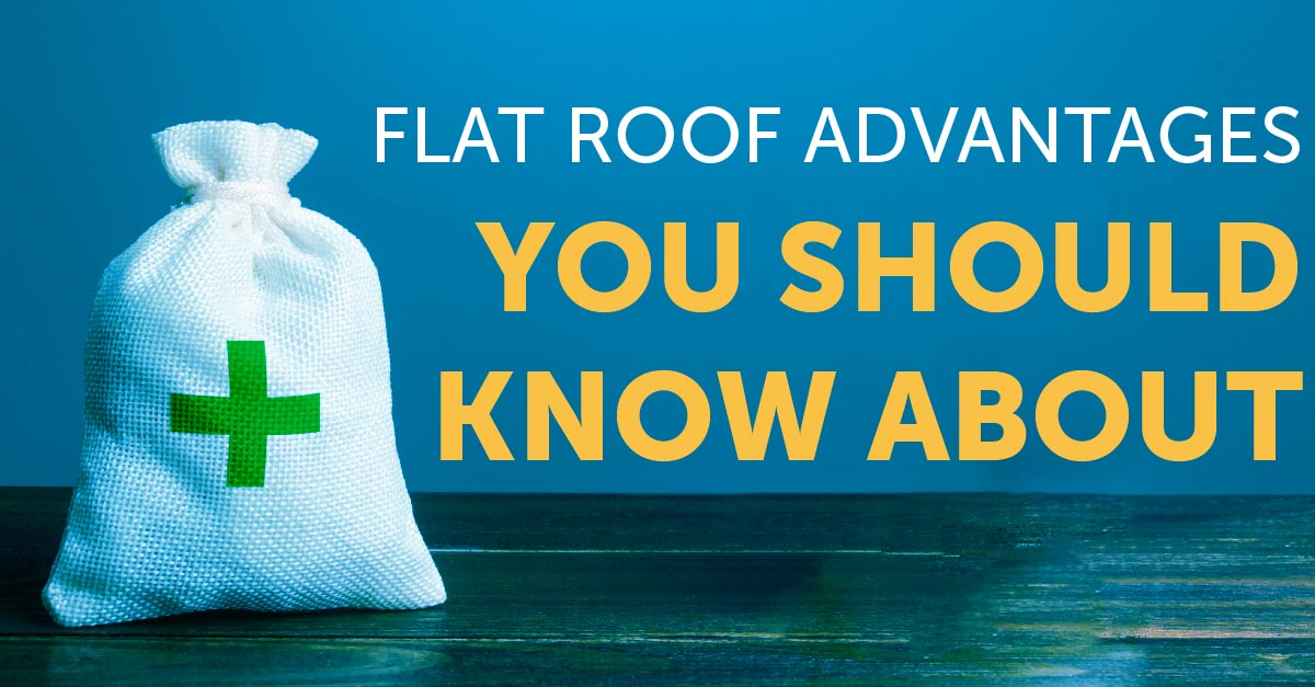 Flat Roof Advantages You Should Know About