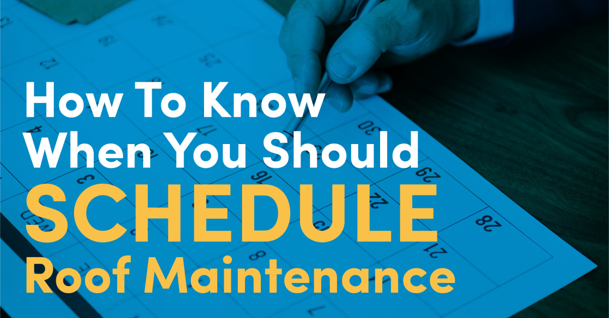 How To Know When You Should Schedule Roof Maintenance