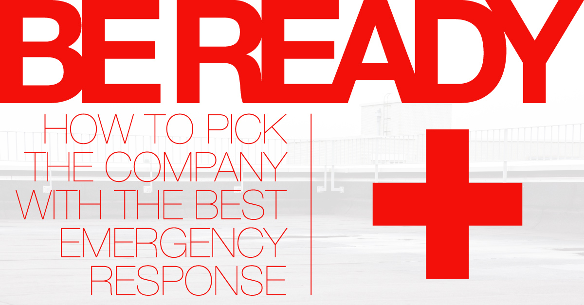 Be Ready -- How to Pick the Company with the Best Emergency Response