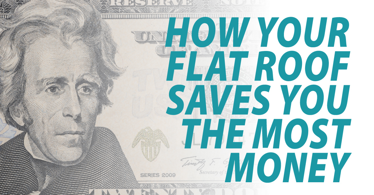 How Your Flat Roof Saves You the Most Money