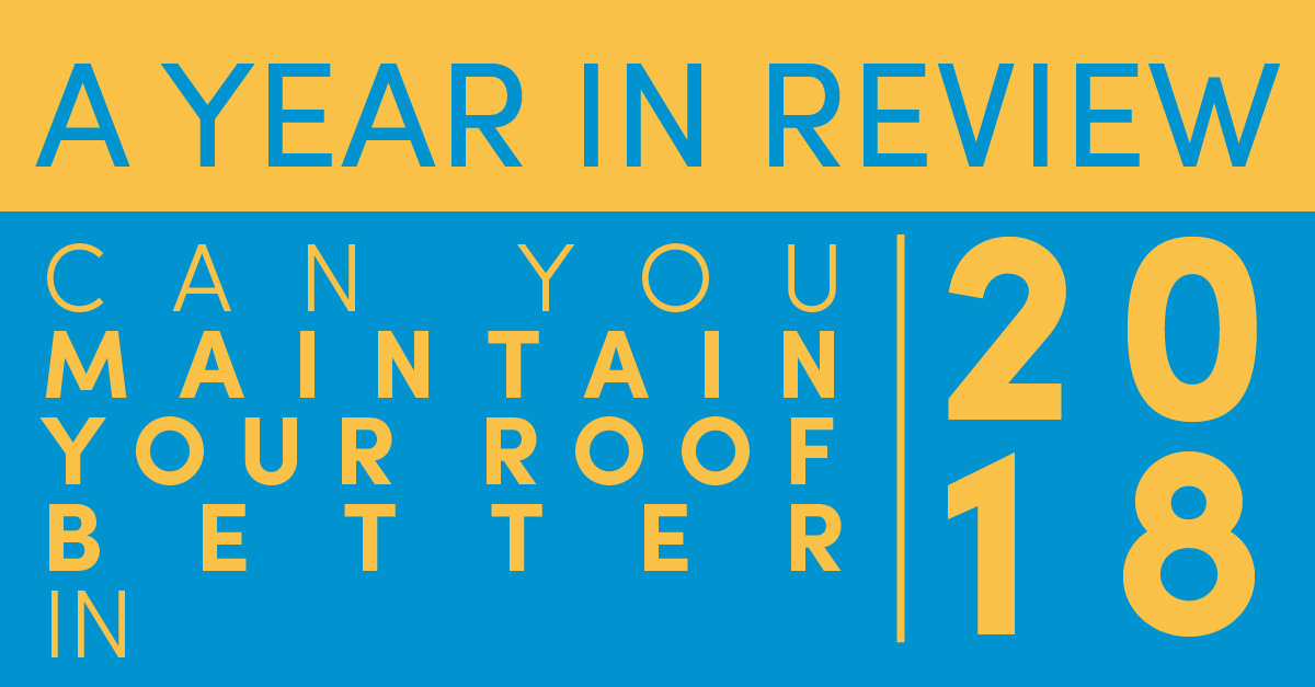 Can You Maintain Your Roof Better in 2018?