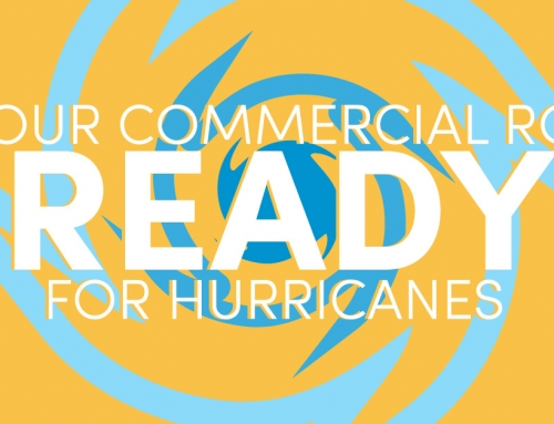 Is Your Commercial Roof Ready For Hurricanes?