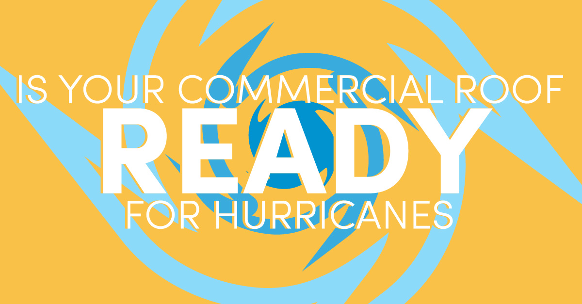 is your Commercial Roof Ready Hurricanes