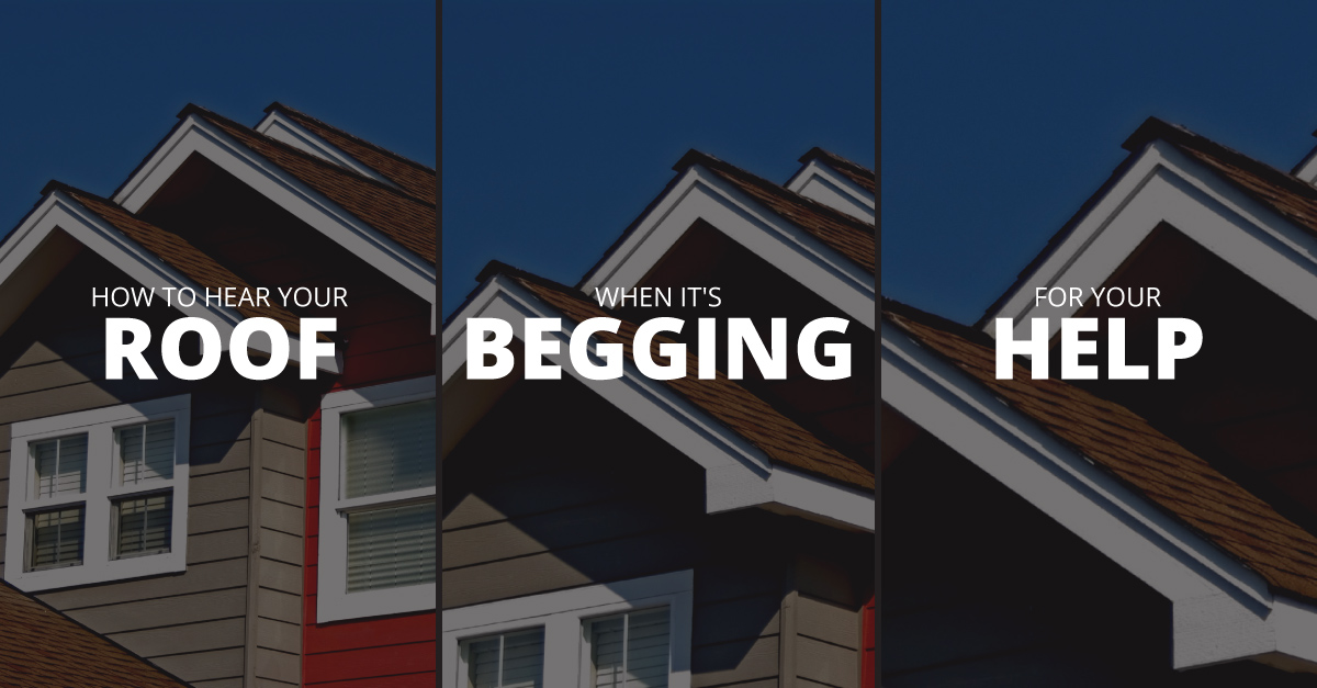 How to Hear Your Roof When It's Begging for Your Help