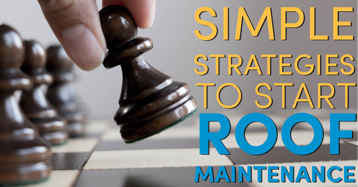 Simple Strategies to Start Roof Maintenance
