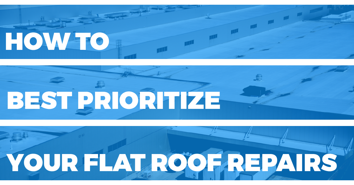 How to Best Prioritize Your Flat Roof Repairs