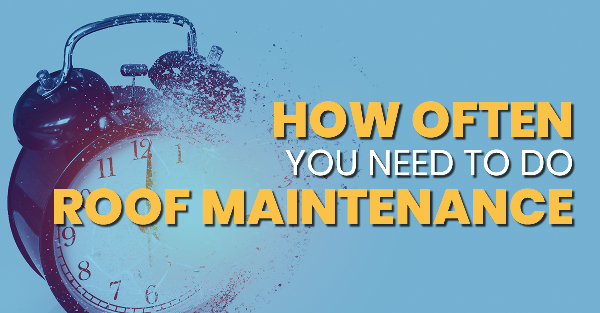 How Often You Need To Do Roof Maintenance