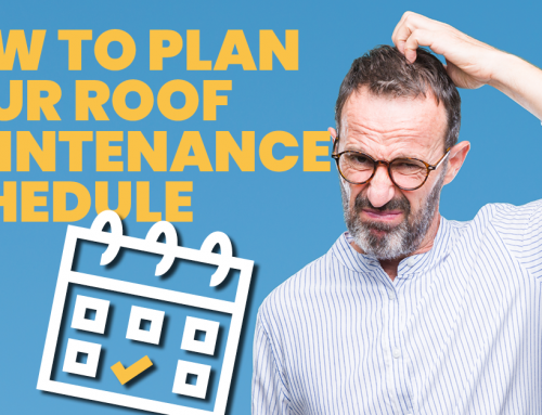 How To Plan Your Roof Maintenance Schedule