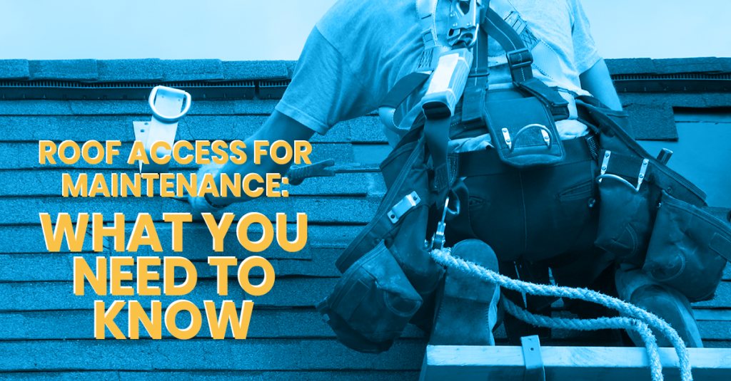 Roof Access For Maintenance: What You Need To Know